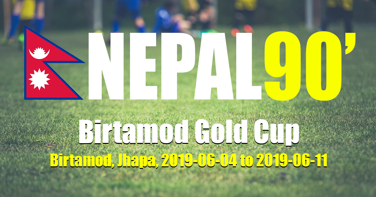 Nepal90 - Birtamod Gold Cup  Tournament